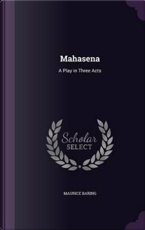 Mahasena by Maurice Baring