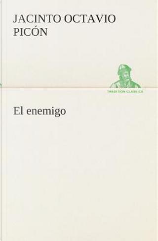 El enemigo by Jacinto Octavio Picon