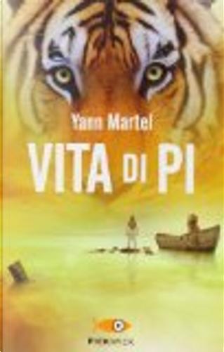 Vita di Pi by Yann Martel