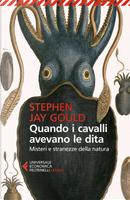 Quando i cavalli avevano le dita by Stephen Jay Gould