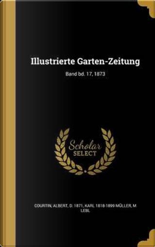 GER-ILLUSTRIERTE GARTEN-ZEITUN by Karl 1818-1899 Muller