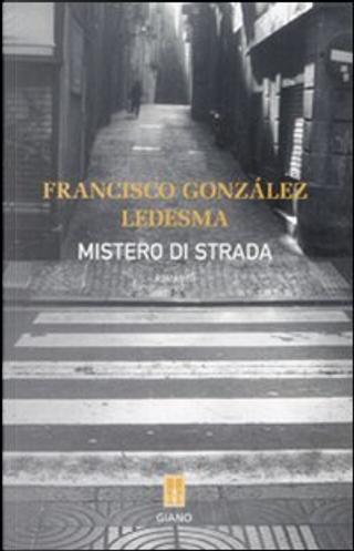Mistero di strada by Francisco González Ledesma