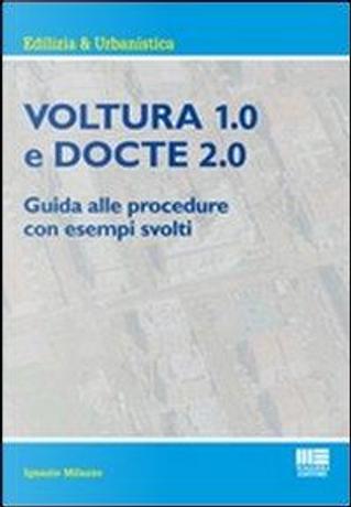 Voltura 1.0 e Docte 2.0. Guida alle procedure con esempi svolti by Ignazio Milazzo
