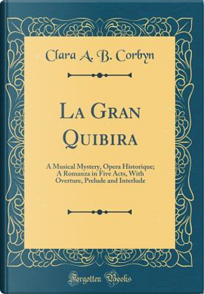 La Gran Quibira by Clara A. B. Corbyn