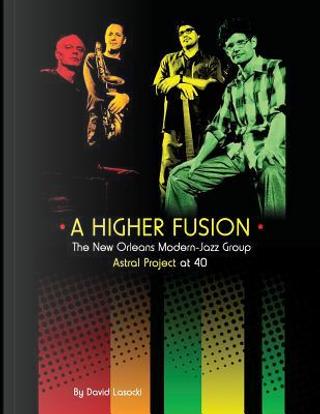 A Higher Fusion by David Lasocki