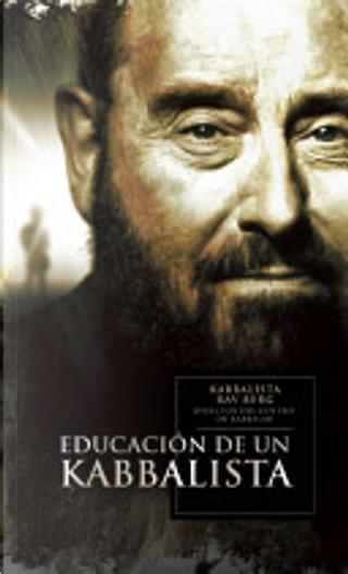 Educacion de un kabbalista by Rav Berg