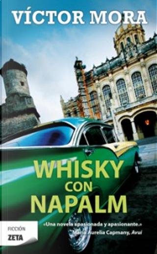 Whisky con Napalm by Víctor Mora