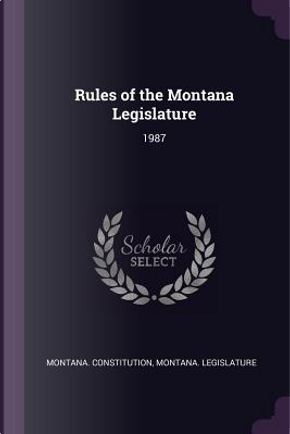 Rules of the Montana Legislature by Montana Constitution