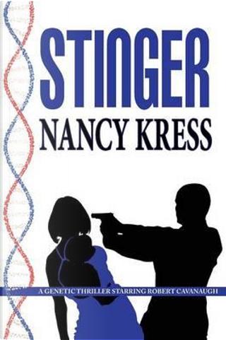 Stinger - A Robert Cavanaugh Genetic Thriller by Nancy Kress