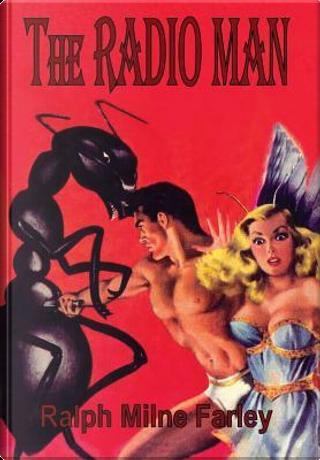 The Radio Man by Ralph Milne Farley