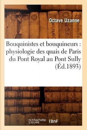 Bouquinistes et Bouquineurs by Uzanne O