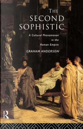 The Second Sophistic by Graham Anderson