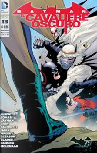 Batman Il Cavaliere Oscuro, n. 13 - Variant by Christy Marx, Gregg Hurwitz, Jimmy Palmiotti, John Layman, Justin Gray, Peter J. Tomasi
