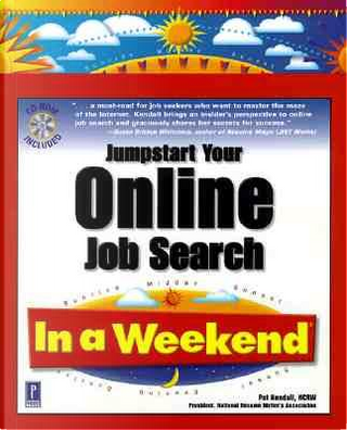 Jump Start Your Online Job Search in a Weekend by Pat Kendall