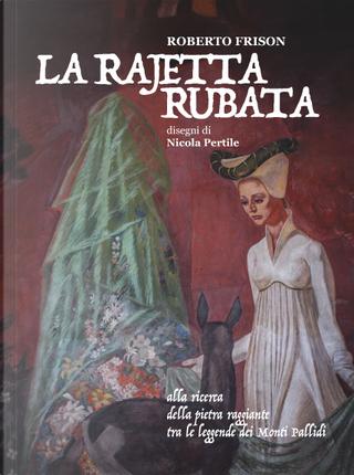 La rajetta rubata by Roberto Frison