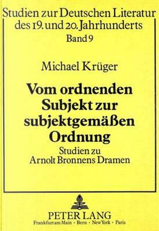 Vom ordnenden Subjekt zur subjektgemässen Ordnung by Michael Krüger