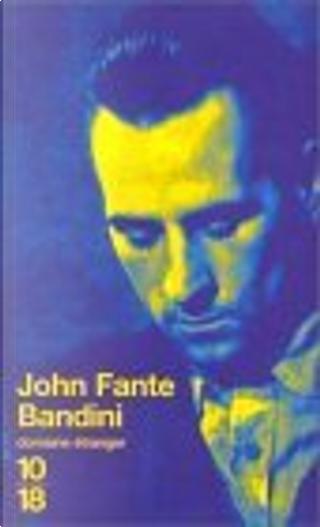 Bandini by John Fante