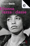 Donne, razza e classe by Angela Davis