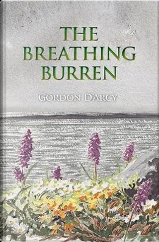 The Breathing Burren by Gordon D'Arcy
