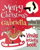 Merry Christmas Gabriella - Xmas Activity Book by XmasSt