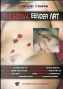 Pulsional gender art. Ediz. italiana by Vitaldo Conte