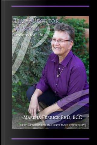 Quest for Wisdom by Marsha E., Ph.d. Ferrick