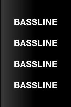 Bassline Bassline Bassline Bassline by Mark Hall