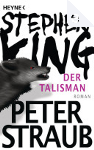 Der Talisman by Peter Straub, Stephen King