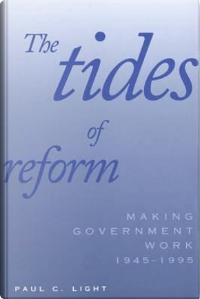The Tides of Reform by Paul Charles Light