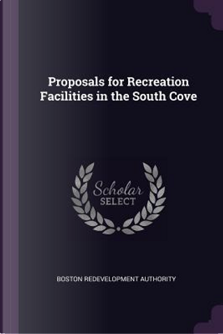 Proposals for Recreation Facilities in the South Cove by Boston Redevelopment Authority