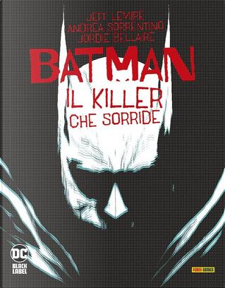 Batman: Il killer che sorride by Jeff Lemire
