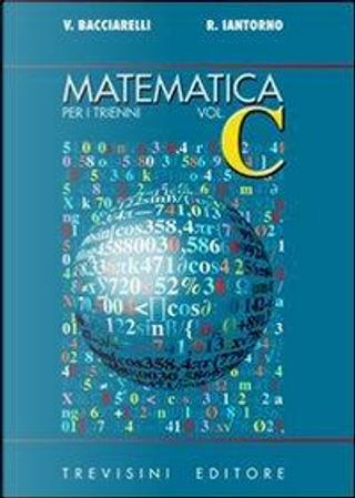 Matematica. Modulo C by Vincenzo Bacciarelli