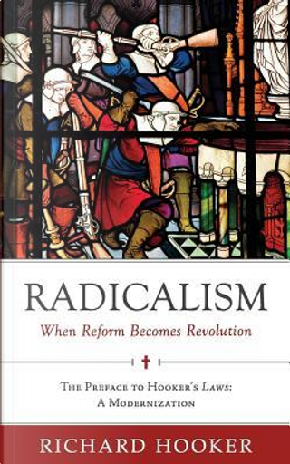 Radicalism by Richard Hooker