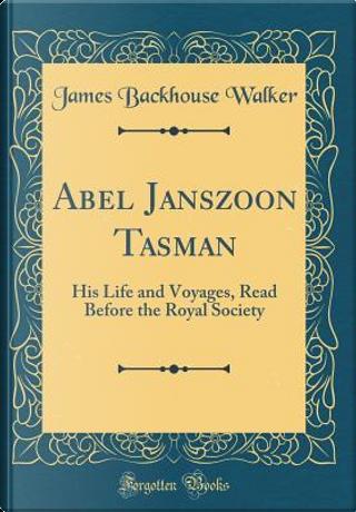 Abel Janszoon Tasman by James Backhouse Walker