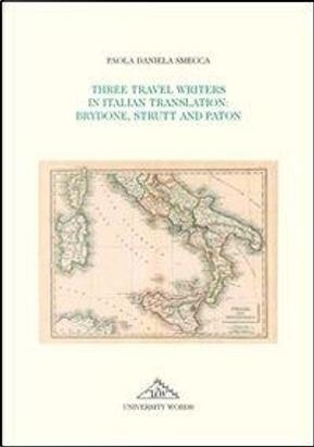 Three travel writers in italian translation. Brydone, Strutt and Paton by Paola D. Smecca