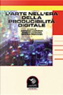 L'arte nell'era della riproducibilità digitale by Antonio Caronia