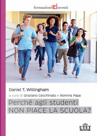 Perché agli studenti non piace la scuola? by Daniel T. Willingham