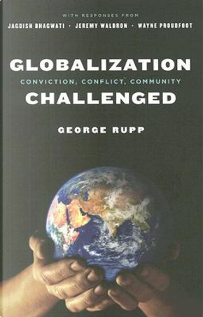 Globalization Challenged by George Rupp