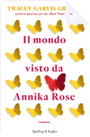 Il mondo visto da Annika Rose by Tracey Garvis Graves