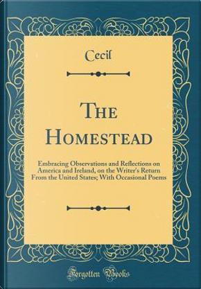 The Homestead by Cecil Cecil