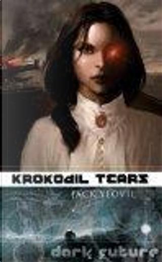 Krokodil Tears by Jack Yeovil