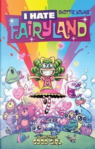 I Hate Fairyland 3 by Skottie Young