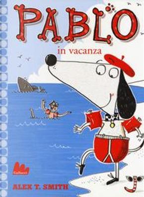 Pablo in vacanza. Ediz. a colori by Alex T. Smith