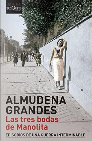 Las tres bodas de Manolita by Almudena Grandes