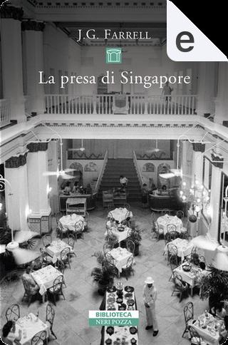 La presa di Singapore by J. G. Farrell
