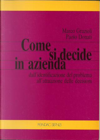 Come si decide in azienda by Paolo Donati, Marco Grazioli