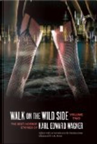 Walk on the Wild Side by Karl Edward Wagner