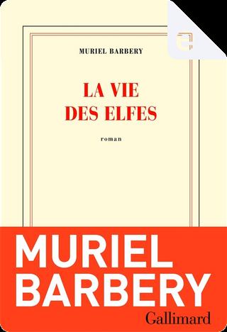 La vie des elfes by Muriel Barbery