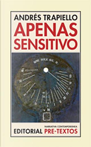 Apenas sensitivo by Andrés Trapiello