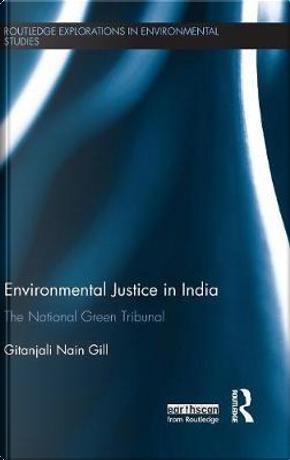 Environmental Justice in India by Gitanjali Nain Gill